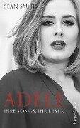 Adele: ihre Songs, ihr Leben - Sean Smith