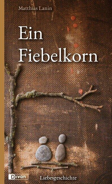 Ein Fiebelkorn - Matthias Lanin