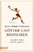 Götter und Menschen - Jean-Pierre Vernant