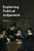 Explaining Political Judgement - Perri 6