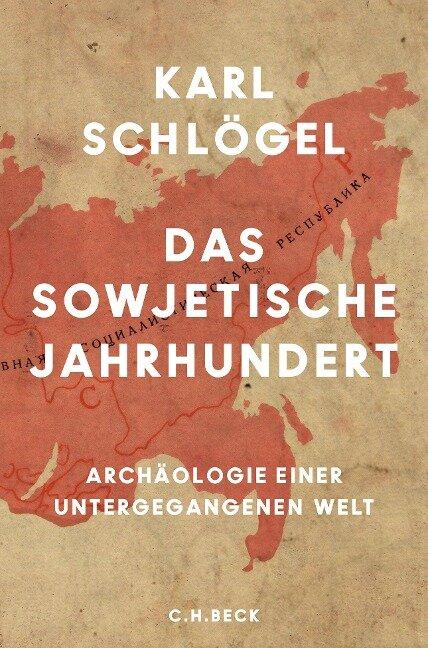 Das sowjetische Jahrhundert - Karl Schlögel