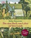 Das neue Buch vom Leben auf dem Lande - John Seymour