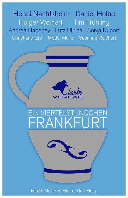 Ein Viertelstündchen Frankfurt - Tim Frühling, Andrea Habeney, Daniel Holbe, Holger Weinert, Susanne Reichert
