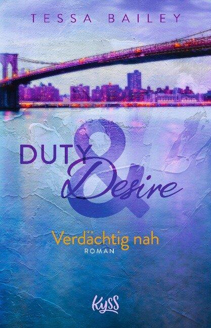 Duty & Desire - Verdächtig nah - Tessa Bailey