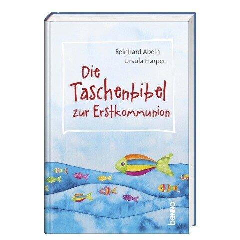 Die Taschenbibel zur Erstkommunion - Reinhard Abeln