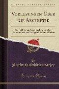 Vorlesungen Über die Aesthetik - Friedrich Schleiermacher