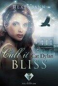 Call it bliss. Hexenbann (Ein Spin-off der »Call it magic«-Serie) - Cat Dylan, Laini Otis