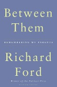Between Them - Richard Ford