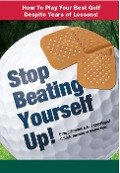 Stop Beating Yourself Up! How To Play Your Best Golf Despite Years of Lessons (Just Hit The Damn Ball!, #4) - David Johnston