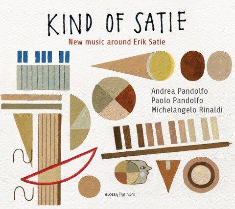 Kind of Satie - New Music around Satie - Andrea Pandolfo, Paolo Pandolfo, Michelangelo Rinaldi, Erik Satie