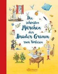 Die schönsten Märchen der Brüder Grimm zum Vorlesen - Jacob und Wilhelm Grimm