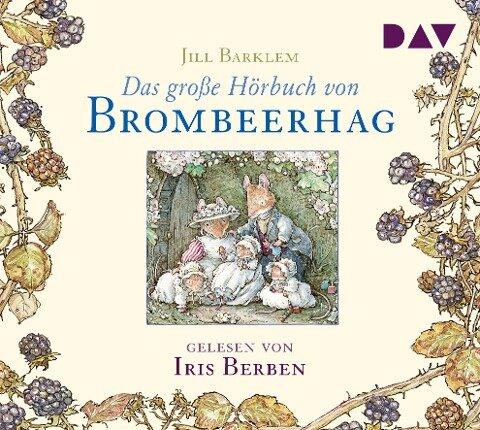 Das große Hörbuch von Brombeerhag - Jill Barklem