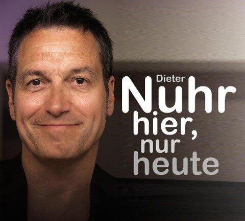 Nuhr hier, nur heute - Dieter Nuhr