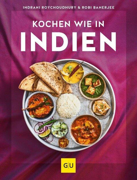Kochen wie in Indien - Indrani Roychoudhury, Robi Banerjee