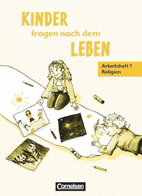 Kinder fragen nach dem Leben. Religionsbuch 1./2. Schuljahr. Arbeitsheft. Neue Ausgabe -