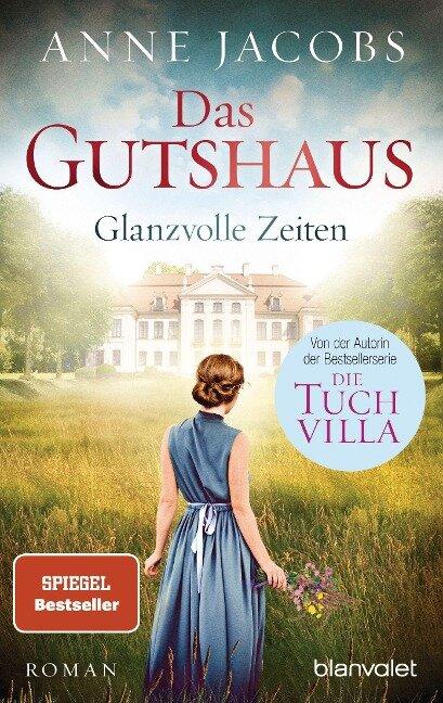 Das Gutshaus - Glanzvolle Zeiten - Anne Jacobs