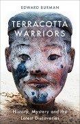 Terracotta Warriors - Edward Burman