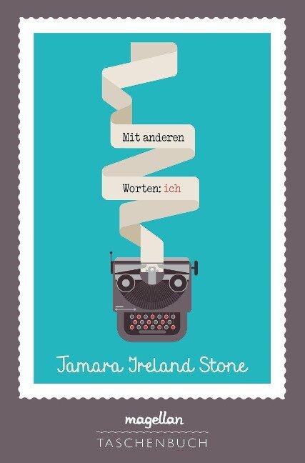 Mit anderen Worten: ich - Tamara Ireland Stone