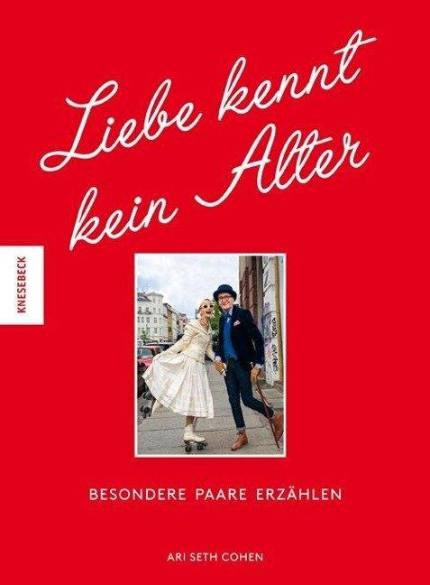 Liebe kennt kein Alter - Ari Seth Cohen
