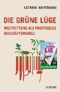 Die grüne Lüge - Kathrin Hartmann
