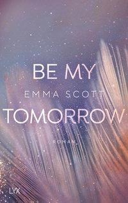 Be My Tomorrow - Emma Scott