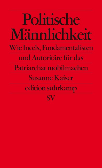 Politische Männlichkeit - Susanne Kaiser