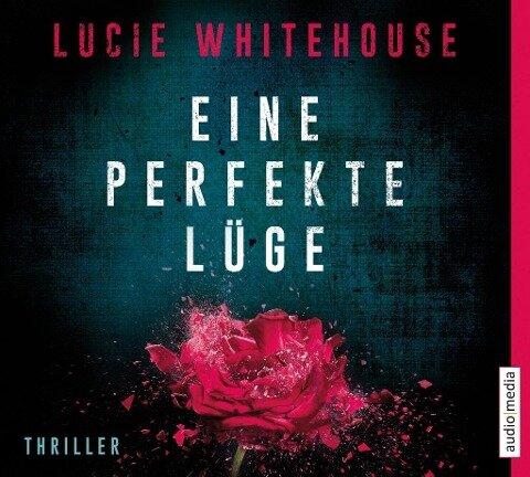Eine perfekte Lüge - Lucie Whitehouse
