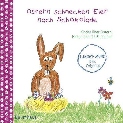 Ostern schmecken Eier nach Schokolade - Kinder über Ostern, Hasen und die Eiersuche - Sophie Schoenwald