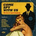 Come Spy With Us-The Secret Agent Songbook - Various