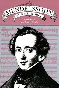 Mendelssohn and His World -