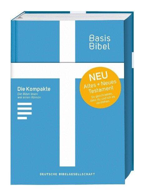 Basisbibel. Die Kompakte. Blau. Der moderne Bibel-Standard: neue Bibelübersetzung des AT und NT nach den Urtexten mit umfangreichen Erklärungen. Leicht lesbares Layout. In 3 modernen Farben erhältlich. -