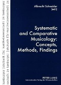 Systematic and Comparative Musicology: Concepts, Methods, Findings -