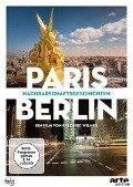 PARIS / BERLIN: NACHBARSCHAFTSGESCHICHTEN -