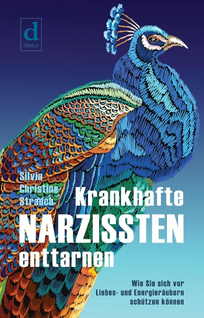 Krankhafte Narzissten enttarnen - Silvia Christine Strauch