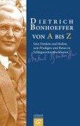 Dietrich Bonhoeffer von A bis Z -