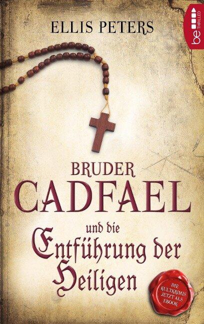 Bruder Cadfael und die Entführung der Heiligen - Ellis Peters