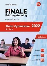 FiNALE Prüfungstraining Abitur Baden-Württemberg. Deutsch 2022 - Gerhard Altmann, Juliane Becker, Angela Müller, Susanne Steinwachs