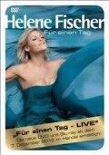 Für Einen Tag (Live) - Helene Fischer