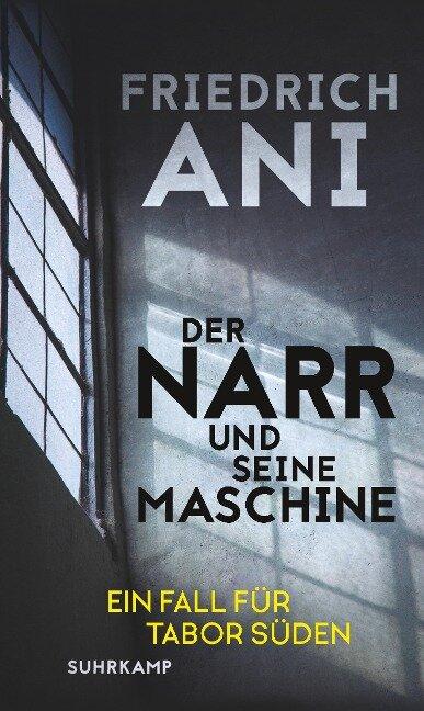 Der Narr und seine Maschine - Friedrich Ani
