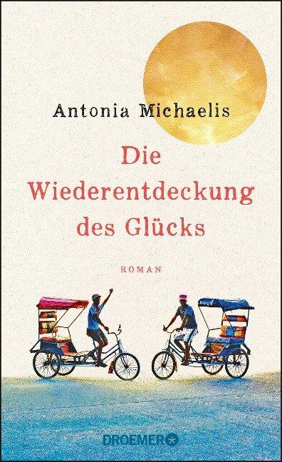 Die Wiederentdeckung des Glücks - Antonia Michaelis