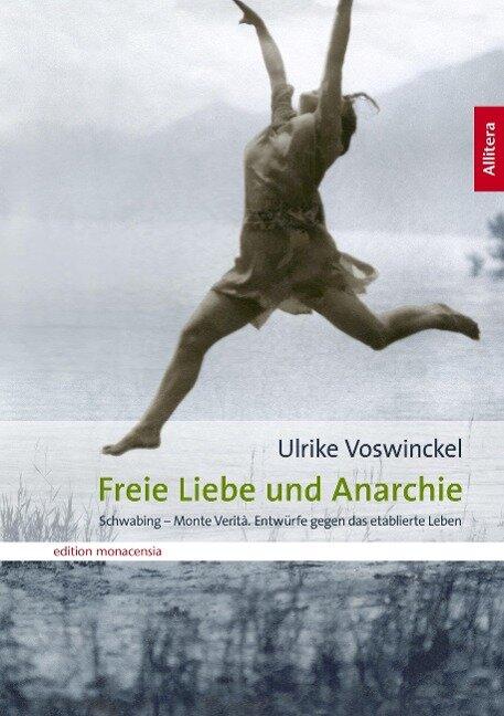 Freie Liebe und Anarchie - Ulrike Voswinckel