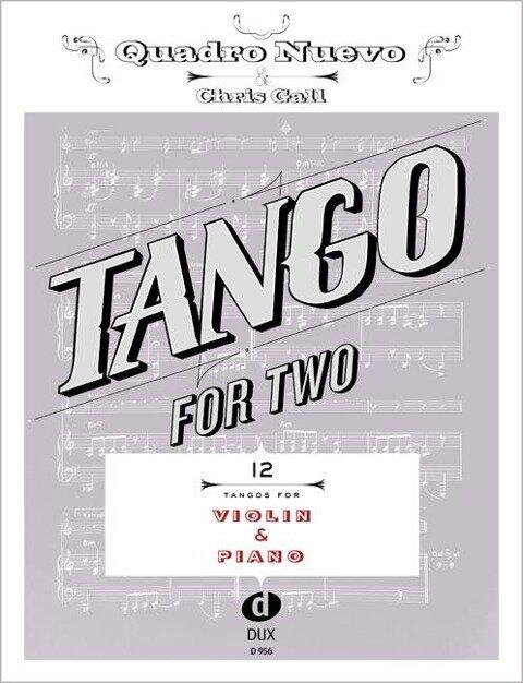 Tango for Two. 12 Tangos for Violin & Piano - Quadro Nuevo, Chris Gall