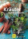 Kräuter selbst anbauen - Renate Hudak