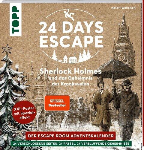 24 DAYS ESCAPE - Der Escape Room Adventskalender: Sherlock Holmes und das Geheimnis der Kronjuwelen - Philipp Wirthgen