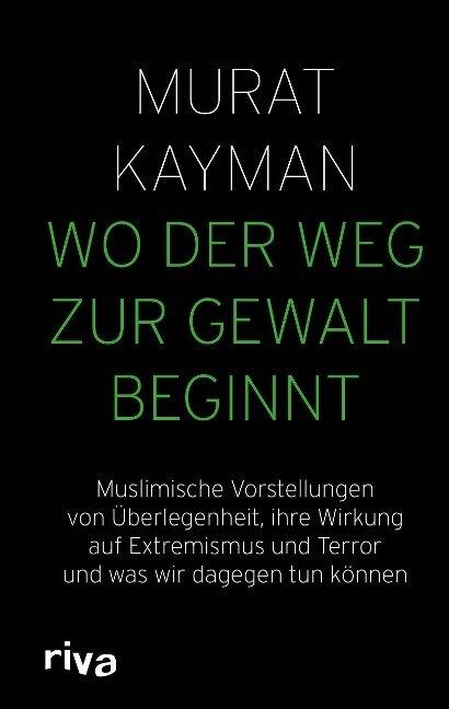 Wo der Weg zur Gewalt beginnt - Murat Kayman