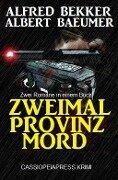 Zweimal Provinzmord: Zwei Romane in einem Buch - Alfred Bekker