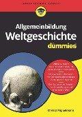 Allgemeinbildung Weltgeschichte für Dummies - Christa Pöppelmann