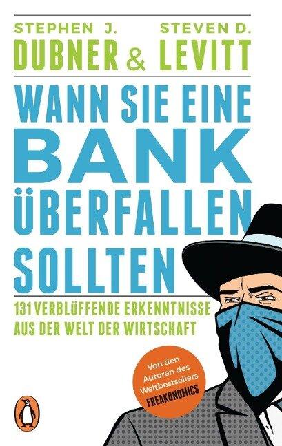 Wann Sie eine Bank überfallen sollten - Stephen J. Dubner, Steven D. Levitt
