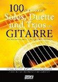 100 wunderbare Solos, Duette und Trios für Gitarre - Karl Weikmann