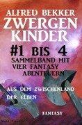Zwergenkinder #1 bis 4: Sammelband mit vier Fantasy Abenteuern aus dem Zwischenland der Elben - Alfred Bekker